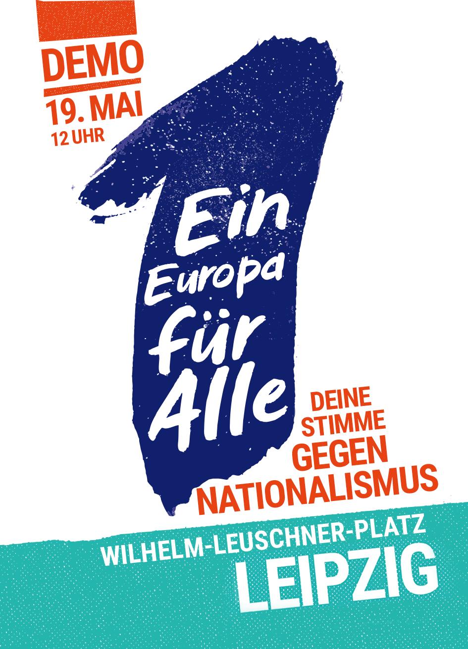 Demonstration: Ein Europa für Alle, 19. Mai, Leipzig